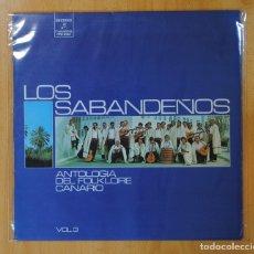 Discos de vinilo: LOS SABANDEÑOS - ANTOLOGIA DEL FOLKLORE CANARIO - LP. Lote 147882873