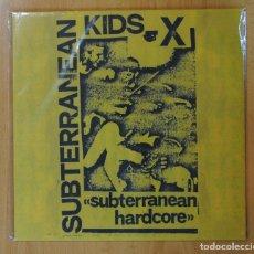 Discos de vinilo: SUBTERRANEAN KIDS - X SUBTERRANEAN HARDCORE - LP. Lote 147916864