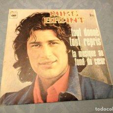 Discos de vinilo: MIKE BRANT - TOUT DONNE TOUT REPRIS / LA MUSIQUE AU FOND DU CCEUR - SINGLE 1973 - ED. FRANCIA. Lote 147923174