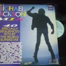 Discos de vinilo: MICHAEL JACKSON - MIX 40 SPECIALLY SEQUENCED HITS BY THE WORLD SUPERSTAR - 2 LP´S - GATEFOLD - 1987. Lote 147935782