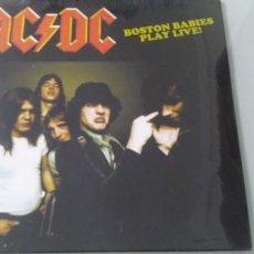 Discos de vinilo: AC DC - BOSTON BABIES PLAY LIVE! ...LP DE VINILO - NUEVO - PRECINTADO - 2018 LIMITADO A 500 COPIAS. Lote 147942746