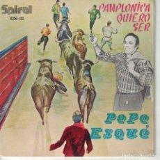 Discos de vinilo: PEPE ESQUE - PAMPLONICA QUIERO SER / PASANDO POR EL MONCAYO (SINGLE ESPAÑOL, SPIRAL 1971). Lote 147959442