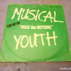 Discos de vinilo: MUSICAL YOUTH,PASS THE DUTCHIE(PASANDO DEL POLI)DEL 82. Lote 147960546