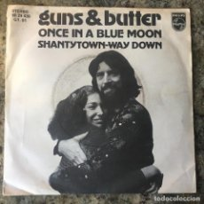 Discos de vinilo: GUNS & BUTTER - ONCE IN A BLUE MOON . SINGLE , 1978 , OHILIPS. Lote 147972858