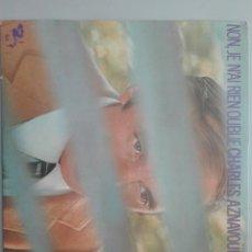 Discos de vinilo: CHARLES AZNAVOUR NON, JE N AI RIEN OUBLIE BARCLAY #. Lote 147973234