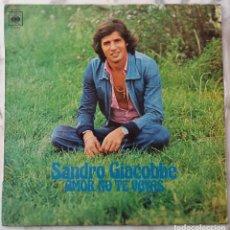 Discos de vinilo: SANDRO GIACOBBE. AMOR NO TE VAYAS. LP ESPAÑA. Lote 147976430