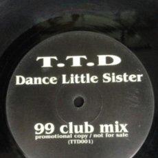 Discos de vinilo: TTD DANCE LITTLE SISTER MIX. Lote 147990586