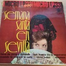Discos de vinilo: VINILO 45 RPM SEMANA SANTA EN SEVILLA VOL. I MICRO LP 33 , HH 14-12 . Lote 147993538