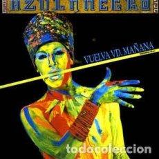 Discos de vinilo: AZUL Y NEGRO – VUELVA USTED MAÑANA. Lote 148058782