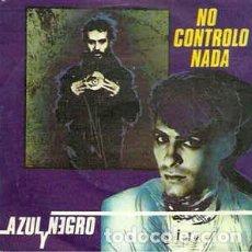 Discos de vinilo: AZUL Y NEGRO ?– NO CONTROLO NADA. Lote 148059294