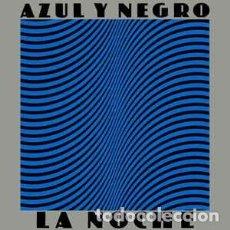 Discos de vinilo: AZUL Y NEGRO - LA NOCHE. Lote 148061266