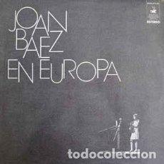 Discos de vinilo: JOAN BAEZ ?– JOAN BAEZ EN EUROPA. Lote 148067522