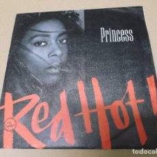 Discos de vinilo: PRINCESS (SN) RED HOT AÑO 1987. Lote 148078166