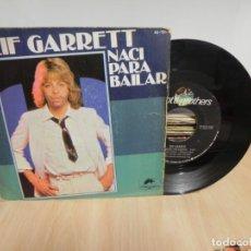 Discos de vinilo: LEIF GARRETT-SINGLE NACI PARA BAILAR. Lote 148099242
