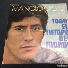 Discos de vinilo: MANOLO OTERO TODO EL TIEMPO DEL MUNDO SINGLE VINILO. Lote 148116102