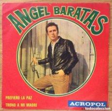 Discos de vinilo: ANGEL BARATAS SINGLE ACROPOL EDIC ESPAÑA AÑO 1970. Lote 148136194
