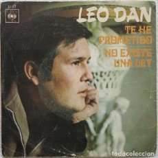 Discos de vinilo: LEO DAN - TE HE PROMETIDO / NO EXISTE UNA LEY. Lote 148140954