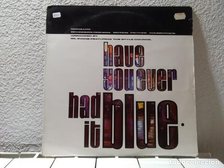 HAVE YOU EVER HAD IT BLUE (Música - Discos de Vinilo - Maxi Singles - Electrónica, Avantgarde y Experimental)