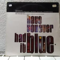 Discos de vinilo: HAVE YOU EVER HAD IT BLUE. Lote 148143358