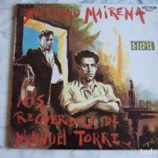 Discos de vinilo: LP ANTONIO MAIRENA. MIS RECUERDOS DE MANUEL TORRE.. Lote 148165726