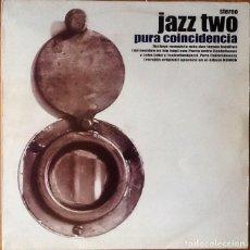 Discos de vinilo: JAZZ TWO : PURA COINCIDENCIA [ESP 1998] 12'. Lote 148176078