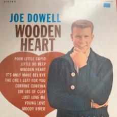 Discos de vinilo: JOE DOWELL - WOODEN HEARTS. Lote 148183413