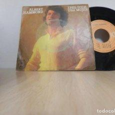 Discos de vinilo: ALBERT HAMMON ERES TODA UNA MUJER SINGLE (VER FOTO VER ESTADO FUNDA O CARATULA). Lote 148192770