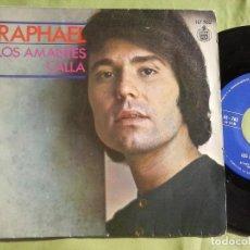 Discos de vinilo: SINGLE VINILO RAPHAEL - LOS AMANTES. AÑO 1971. Lote 148196606