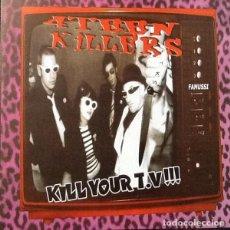Discos de vinilo: 4 TEEN KILLERS – KILL YOUR T.V.!!! LP PUNK ROCK . Lote 148204974