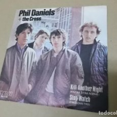 Discos de vinilo: PHIL DANIELS + THE CROSS (SN) KILL ANOTHER NIGHT AÑO 1980 - PROMOCIONAL. Lote 148223866