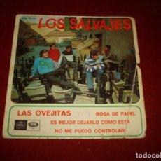 Discos de vinilo: LOS SALVAJES LAS OVEJITAS - ROSA DE PAPEL - ES MEJOR DEJARLO COMO ESTA - NO ME PUEDO CONTROLAR . Lote 148223926