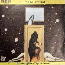 Discos de vinilo: TABLETOM– ININTELIGIBLE - TIPOS DUROS- SG. PROMO- ED. ESPAÑOLA- 1980. Lote 148223954