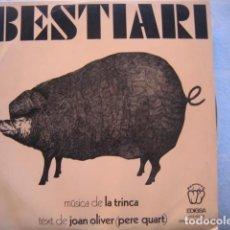 Discos de vinilo: LA TRINCA - BESTIARI **** TEXTO DE JOAN OLIVER (PERE QUART) 1972 GRAN ESTADO. Lote 148224578
