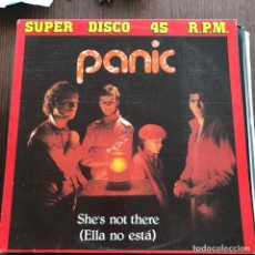 Discos de vinilo: PANIC - SHE'S NOT THERE - 12'' MAXISINGLE ZAFIRO 1983. Lote 148274114