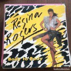Discos de vinilo: REGINA ROGERS - BODY TO BODY - 12'' MAXISINGLE DON DISCO 1988. Lote 148297106
