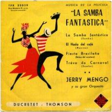 Discos de vinilo: JERRY MENGO Y SU ORQ. - MÚSICA DE LA PELÍCULA LA SAMBA FANTÁSTICA - EP SPAIN - TFK22029. Lote 148320074