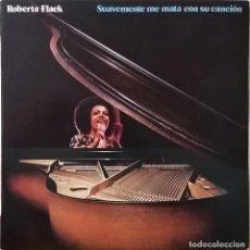 Discos de vinilo: ROBERTA FLACK-SUAVEMENTE ME MATA CON SU CANCIÓN, ATLANTIC-HATS 421-117. Lote 148421882