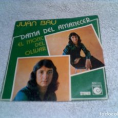 Disques de vinyle: DISCO DE JUAN BAU ,TEMAS DAMA DEL AMANECER Y EL MONT DEL MAR. Lote 148432538