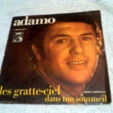 Discos de vinilo: DISCO DE ADAMO LES GRATTE-CIEL Y DANS TON SOMMEIL AÑO 1969. Lote 148461114