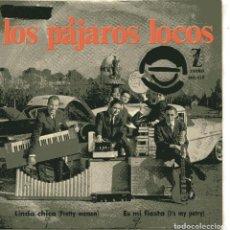 Discos de vinilo: LOS PAJAROS LOCOS / LINDA CHICA / ES MI FIESTA (SINGLE 1965). Lote 148462354