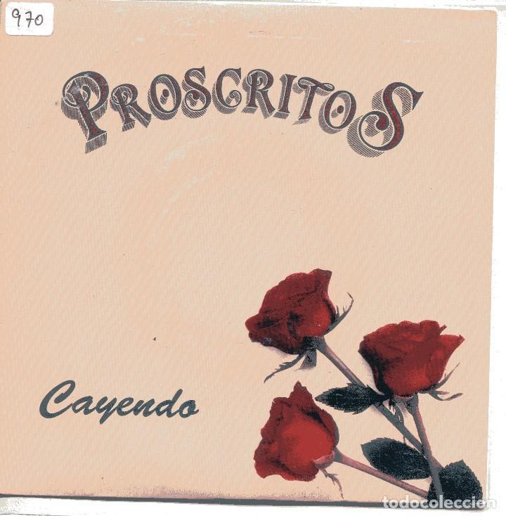 PROSCRITOS / CAYENDO / DON'T CRY NO TEARS (SINGLE 1990) (Música - Discos - Singles Vinilo - Grupos Españoles de los 90 a la actualidad)