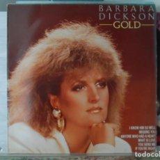 Discos de vinilo: *** BARBARA DICKSON - GOLD - LP 1985 - MADE IN UK - LEER DESCRIPCIÓN. Lote 148556666