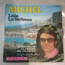 Discos de vinil: MICHEL - LALA / LA VERBENA. Lote 148580786