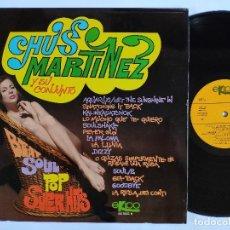 Discos de vinilo: CHUS MARTINEZ Y SU CONJUNTO - LP SPAIN PS - NEAR MINT - SPANISH SOUL. Lote 148595006