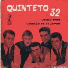 Disques de vinyle: QUINTETO 32 / DRINK SURF / CUANDE SE ES JOVEN (SINGLE 1965). Lote 148604906