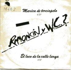 Discos de vinilo: RAMONCIN Y W.C.? / MARICA DE TERCIOPELO / EL LOCO DE LA CALLE LARGA (SINGLE PROMO 1978). Lote 148607858