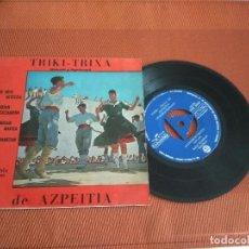 Disques de vinyle: TRIKI TRIXA DE AZPEITIA / ZURE IRTE BETETZIA / EP 45 EPM / CINSA 1966. Lote 148651942