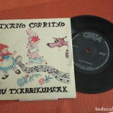 Discos de vinilo: TXANO GORRITXO / IRU TXARRIKUMEAK / 45 RPM / CONSA 1970. Lote 148660122
