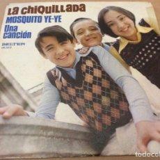 Discos de vinilo: LA CHIQUILLADA. MOSQUITO YE-YE /UNA CANCIÓN. BELTER 1973.. Lote 148723262
