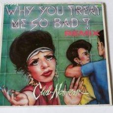 Discos de vinilo: CLUB NOUVEAU - WHY YOU TREAT ME SO BAD - 1987. Lote 148790770